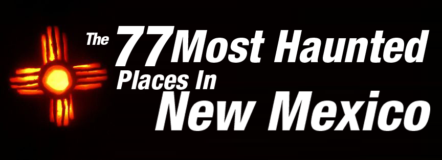 77 Most Haunted Places In New Mexico I Am New Mexico