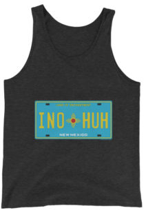 Unisex New Mexico INO HUH License Plate Tank Top